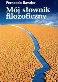 Mój słownik filozoficzny - Fernando Savater