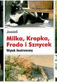 Milka, Kropka, Frodo i Sznycek. Wątek ilustrowany - JoasiaS
