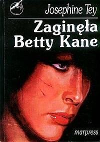 Zaginęła Betty Kane - Josephine Tey