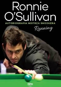 Running. Autobiografia mistrza snookera - Ronnie O'Sullivan, Simon Hattenstone