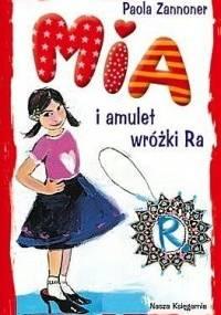 Mia i amulet wróżki Ra - Paola Zannoner