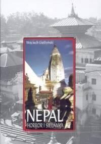 Nepal. Horror i sielanka - Wojciech Giełżyński