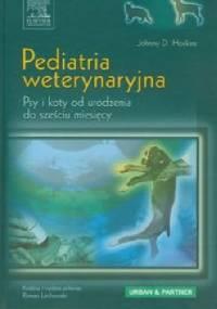 Pediatria weterynaryjna. Psy i koty od urodzenia do sześciu miesięcy - Johnny D. Hoskins