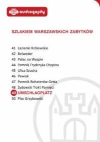 Umschlagplatz. Szlakiem warszawskich zabytków - Ewa Chęć