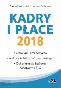 Kadry i Płace 2018 - Agnieszka Jacewicz, Danuta Małkowska