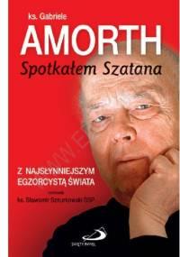 Spotkałem Szatana. Z najsłynniejszym egzorcystą świata rozmawia ks. Sławomir Sznurkowski SSP - Gabriele Amorth, ks. Sławomir Sznurkowski