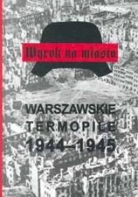 Wyrok na miasto. Warszawskie Termopile 1944-1945 - Stanisław Kopf