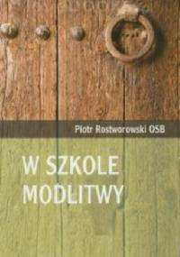 W szkole modlitwy - Piotr Rostworowski