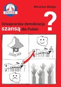 Szwajcarska demokracja szansą dla Polski? - Mirosław Matyja