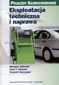 Eksploatacja techniczna i naprawa. Pojazdy samochodowe