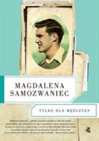 Tylko dla mężczyzn - Magdalena Samozwaniec