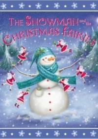 The Snowman and the Christmas Fairies - Rachel Williams