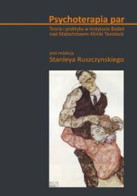 Psychoterapia par. Teoria i praktyka w Instytucie Badań nad Małżeństwem Kliniki Tavistock - Stanley Ruszczynski