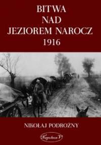 Bitwa na Jeziorem Narocz 1916 - Nikołaj Podorożny