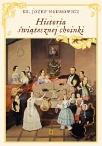 Historia świątecznej choinki - Józef Naumowicz
