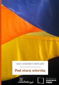 Pod starą wierzbą - Hans Christian Andersen