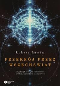 Przekrój przez Wszechświat - Łukasz Lamża