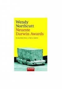 Neuste Darwin Awards. Die skurrilsten Arten, zu Tode zu kommen. - Wendy Northcutt