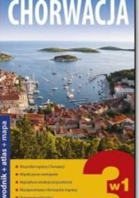 Chorwacja. Przezwodnik + atlas+ mapa. Explore! guide - Ewelina Szeratics