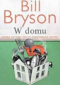 W domu. Krótka historia rzeczy codziennego użytku - Bill Bryson