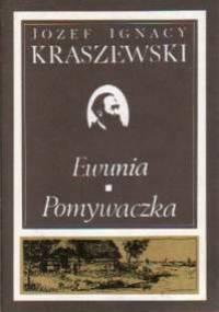 Ewunia. Pomywaczka - Józef Ignacy Kraszewski