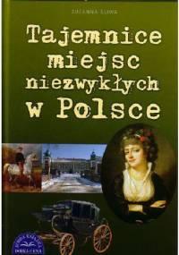 Tajemnice miejsc niezwykłych w Polsce - Zuzanna Śliwa