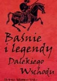 Baśnie i legendy Dalekiego Wschodu - Helena Adamczewska