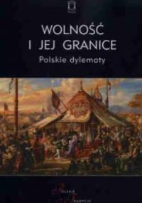 Wolność i jej granice. Polskie dylematy - Jacek Kloczkowski